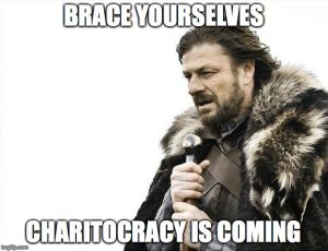 Charitocracy Is Coming