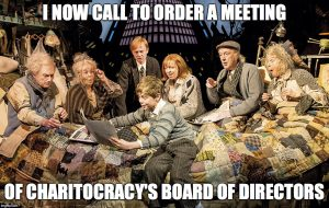 I now call to order a meeting of Charitocracy's Board of Directors.