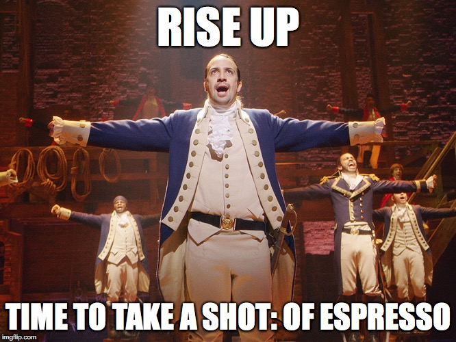 Rise up, time to take a shot: of espresso