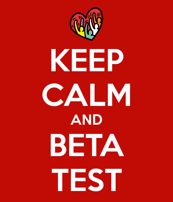 Keep calm and beta test