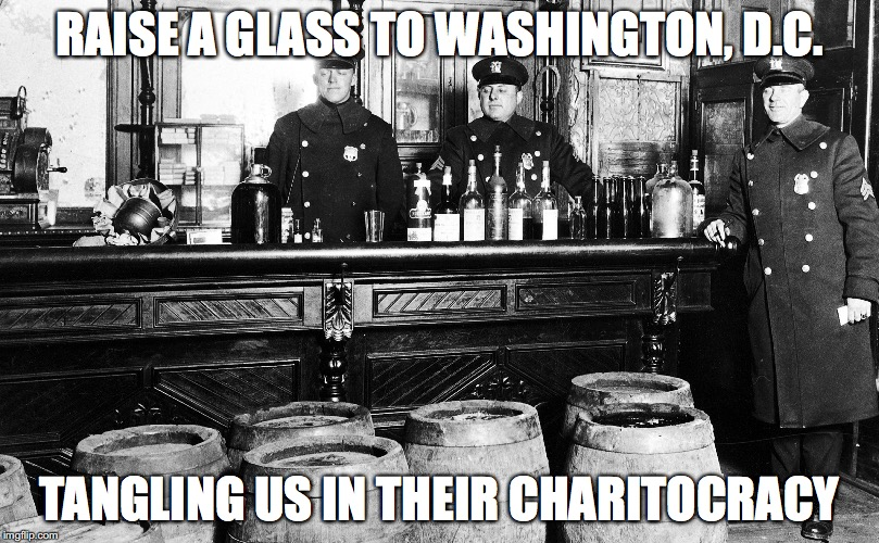Raise a glass to Washington, D.C. tangling us in their Charitocracy