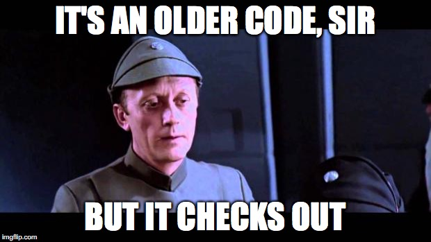 It's an older code, sir, but it checks out.