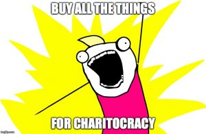 Buy all the things for Charitocracy