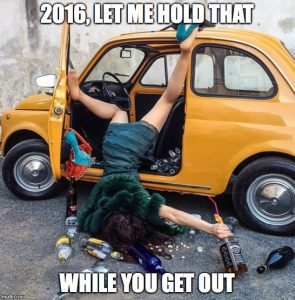 2016, let me hold that while you get out