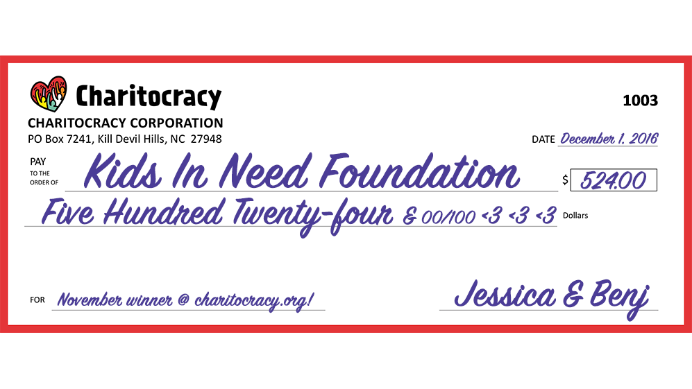 Charitocracy's 3rd check to November winner Kids In Need Foundation for $524