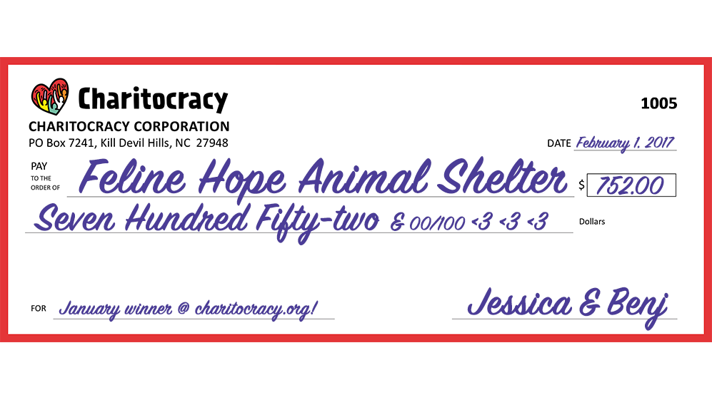 Charitocracy's 5th check to January winner Feline Hope Animal Shelter for $732... and counting!