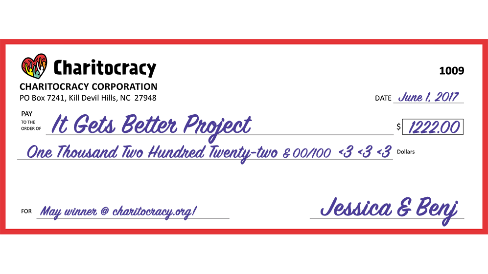 Charitocracy's 9th check to May winner It Gets Better Project for $1222!