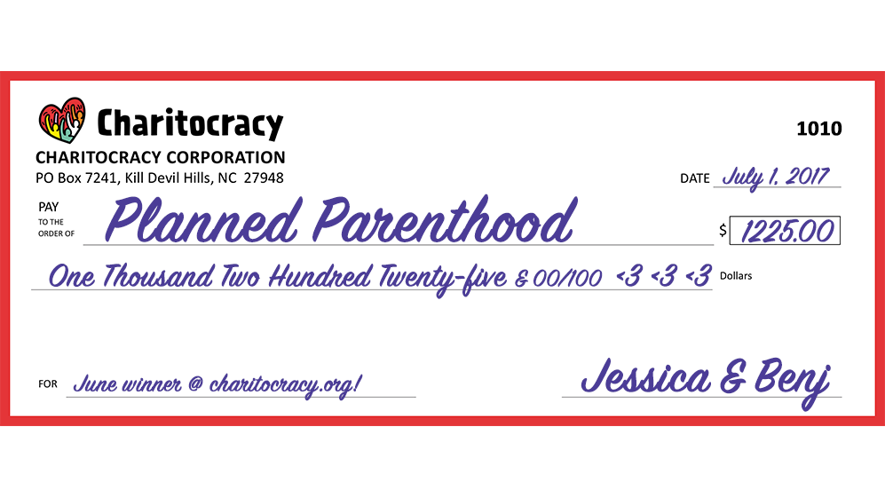 Charitocracy's 10th check to June winner Planned Parenthood for $1225