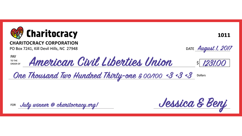 Charitocracy's 11th check to July winner ACLU for $1231