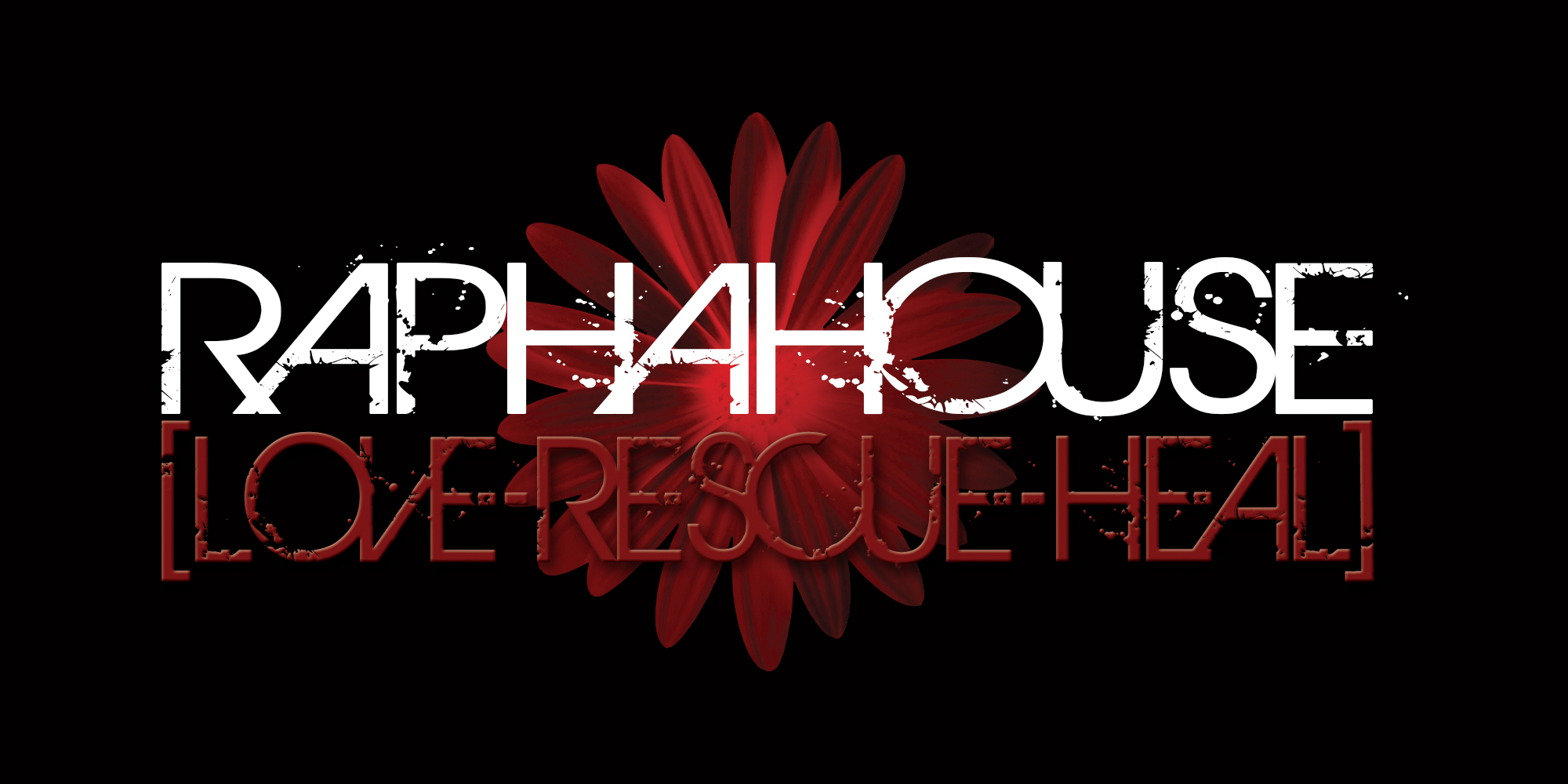 Rapha House International [Love Rescue Heal]