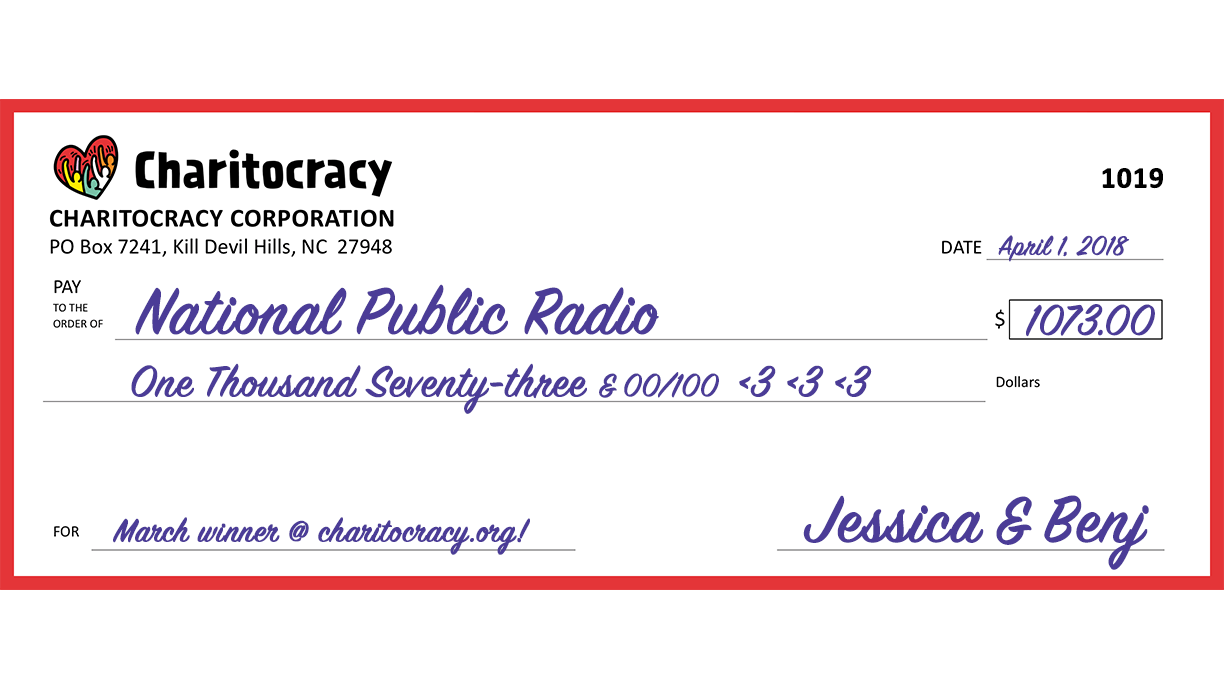 Charitocracy's 19th check to March winner NPR for $1073