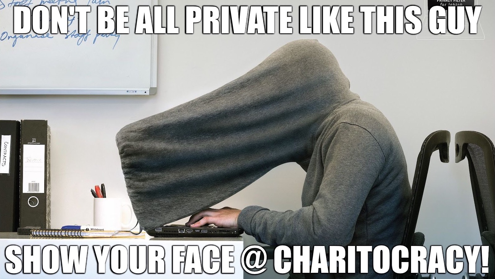 Don't be all private like this guy. Show your face @ Charitocracy!