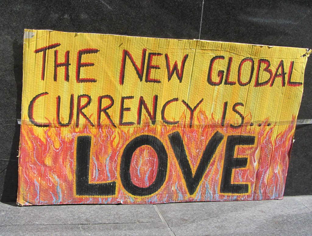 """Occupy Sydney, Day 5, """"THE NEW GLOBAL CURRENCY IS LOVE"""" by Newtown grafitti"""