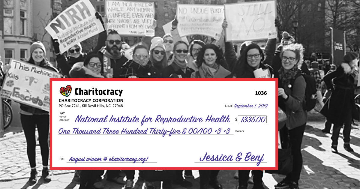 Charitocracy's 36th check to August winner National Institute for Reproductive Health for $1335