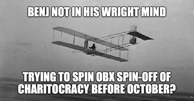 Benj is not in his Wright mind, trying to spin OBX version of Charitocracy before October