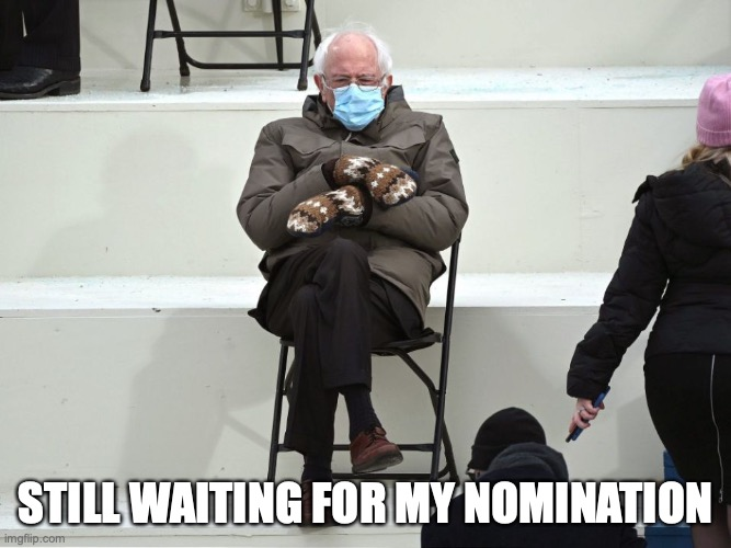 still waiting for my nomination