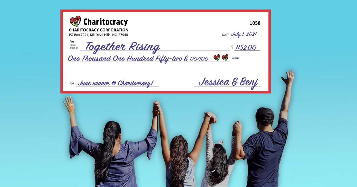 Charitocracy's 58th check to June winner Together Rising for $1152